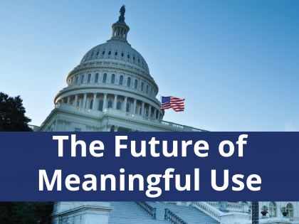 The Future of Meaningful Use