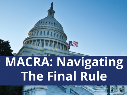 MACRA: Navigating The Final Rule Part 4