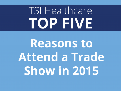 5 More Reasons to Attend a Trade Show in 2015